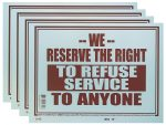 'We Reserve The Right to Refuse Service to Anyone' Sign 4 Pack