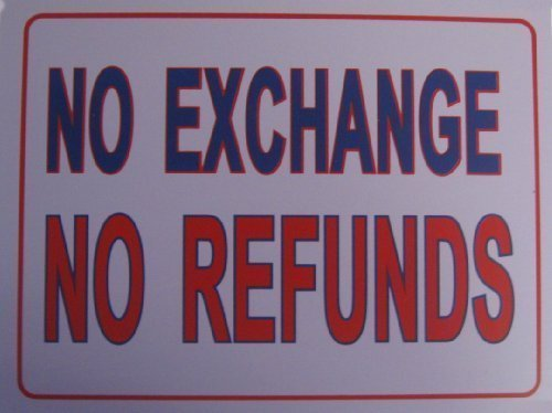 No Exchange No Refunds Sign 9 x12""