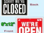 WE'RE OPEN / SORRY WE'RE CLOSED 9x12 Plastic Sign